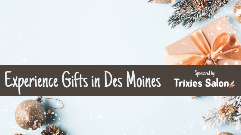 Give the Gift of Experience in Des Moines, Iowa