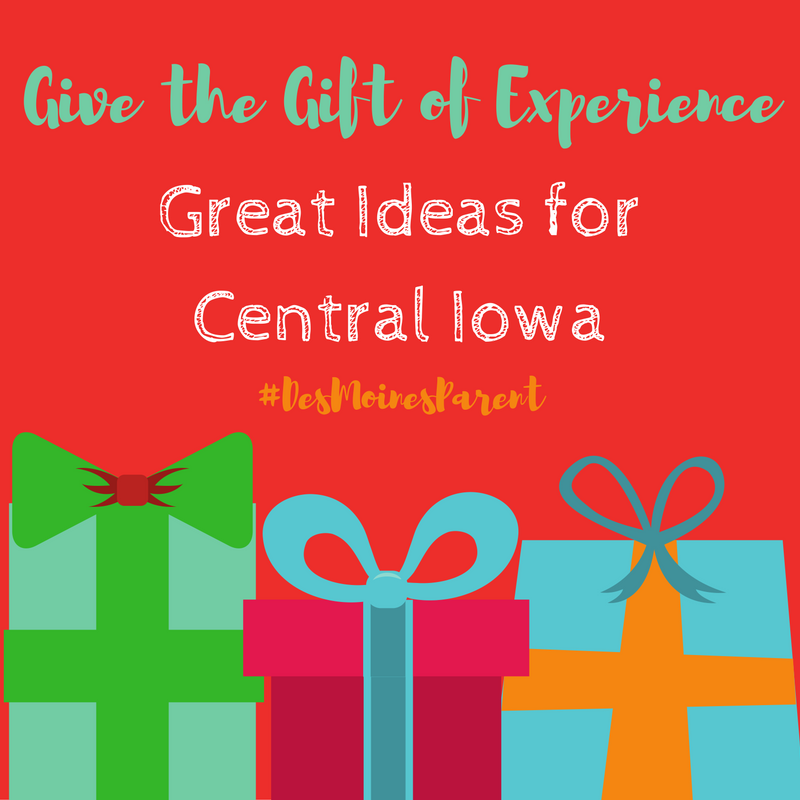 Give the Gift of Experiences: Great Ideas for Central Iowa