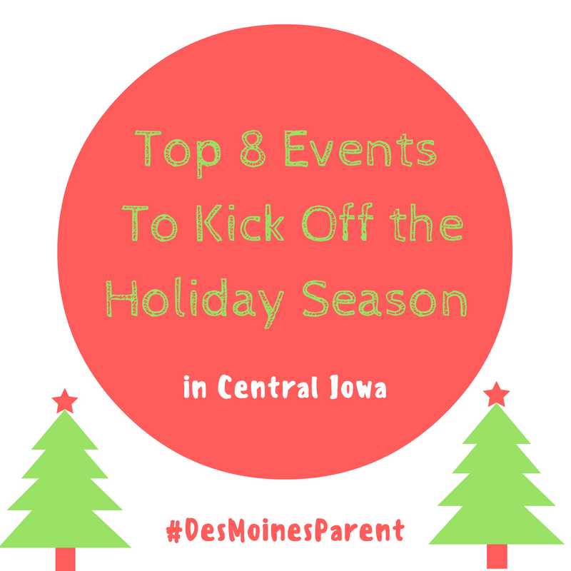 Top 8 Events to Kick off the Holiday Season in Central Iowa
