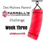 Des Moines Parent FXB Challenge: Week Three