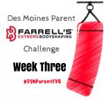 Des Moines Parent FXB Challenge: Week Three