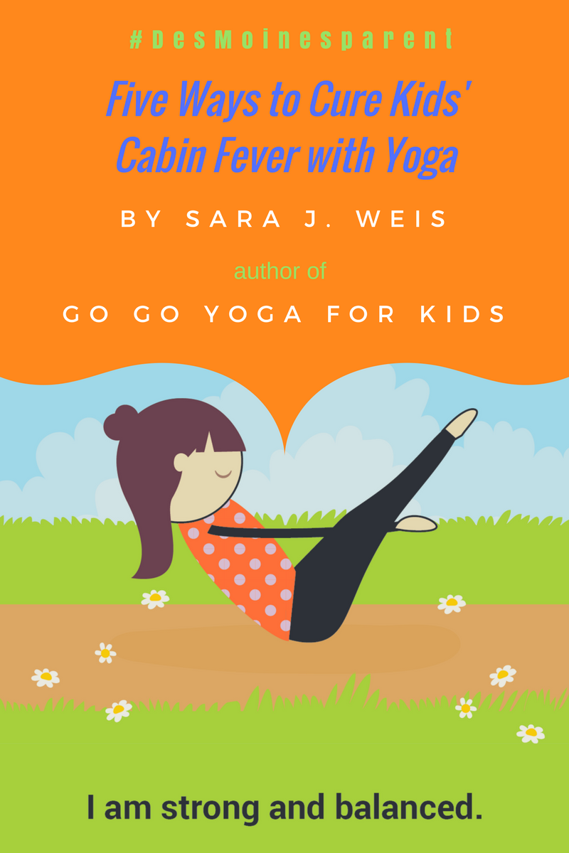Five Ways to Cure Kids' Cabin Fever with Yoga