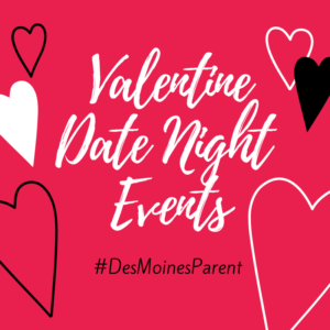 Valentine Date Night Events Des Moines Parent Things To Do In