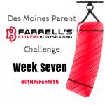 Des Moines Parent FXB Challenge: Week Seven