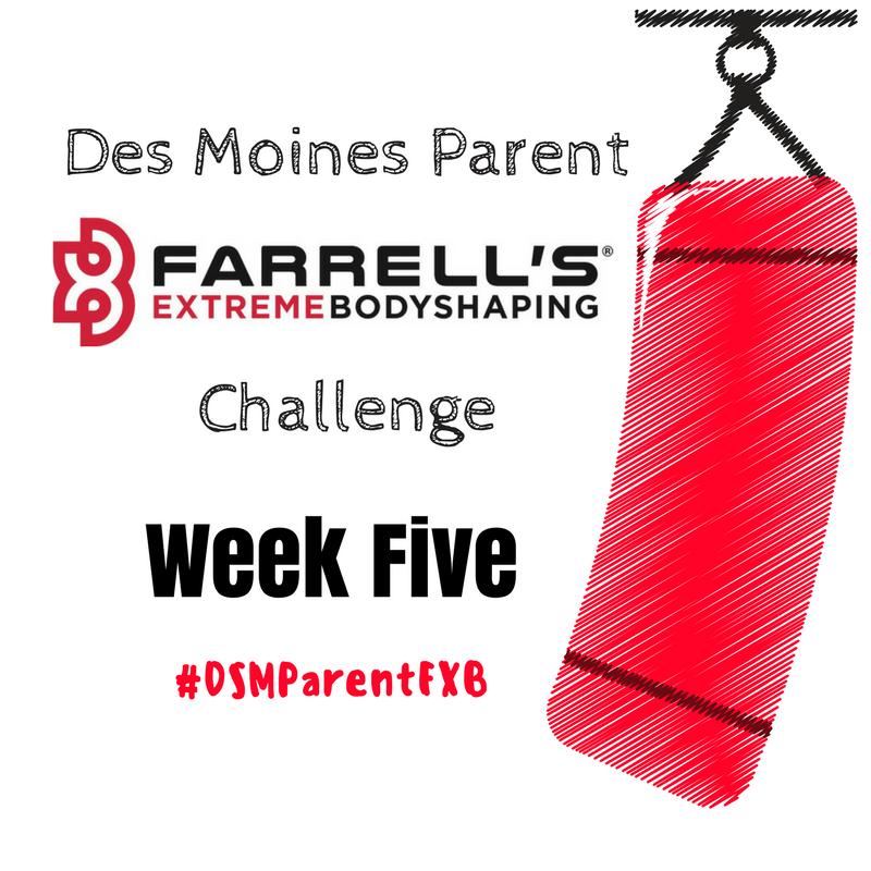 Des Moines Parent FXB Challenge: Week Five