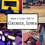 Make It a Day Trip to Grimes, Iowa!