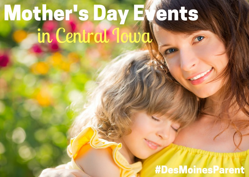 Mother's Day Events in Central Iowa 2017
