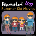 Discounted Summer Kid Movies 2017