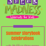 Summer Storybook Celebrations with Shear Madness