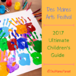 Des Moines Arts Festival: 2017 Ultimate Children's Guide