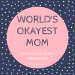 World's Okayest Mom