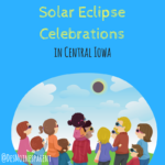 Solar Eclipse Celebrations in Central Iowa
