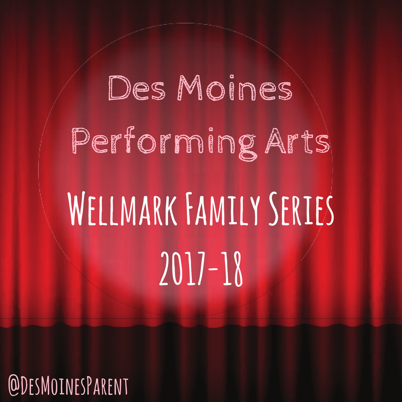 Des Moines Performing Arts: Wellmark Family Series 2017-18