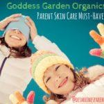 Goddess Garden Organics: Parent Skin Care Must-Haves