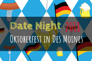 Oktoberfest, date night, Des Moines, Iowa