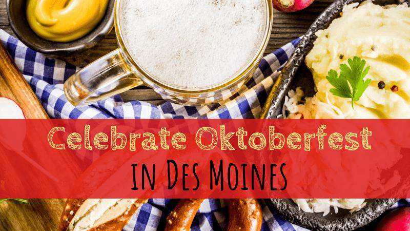 Date Night: Celebrate Oktoberfest in Des Moines