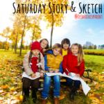 Saturday Story & Sketch