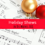 Holiday Shows in Des Moines 2018