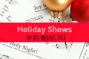 Holiday shows, The Nutcracker, Des Moines