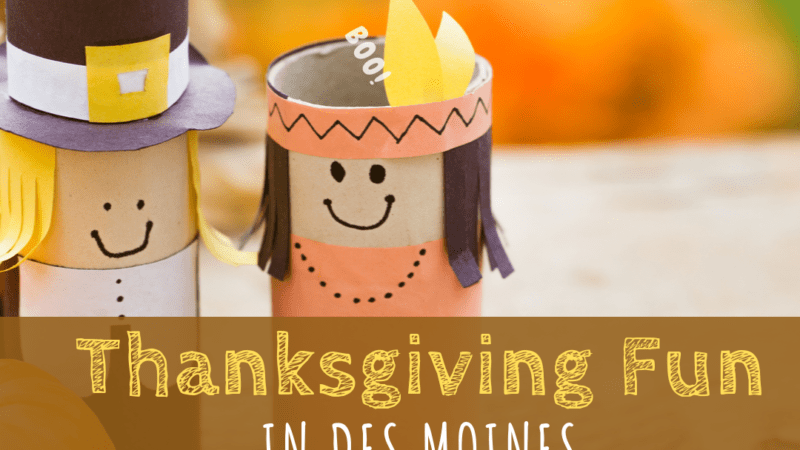 Thanksgiving Fun in Des Moines
