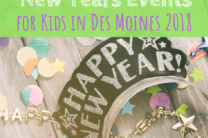 New Years Eve, Des Moines, Kids Events