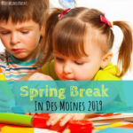 Spring Break Des Moines 2019