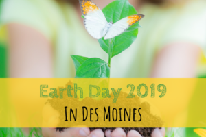 Earth Day, Earth, Des Moines, Iowa