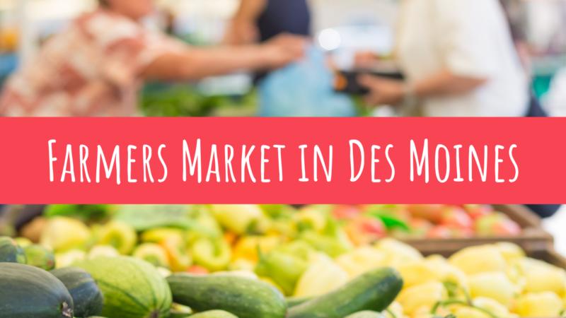 Farmer's Markets in Des Moines