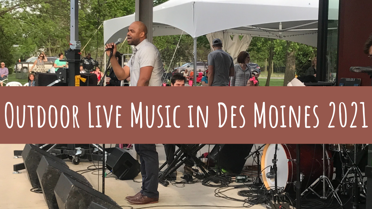 Outdoor Live Music in the Des Moines Area 2021