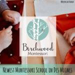 Birchwood Montessori: Newest Montessori School in Des Moines
