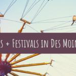 Carnivals & Festivals in Des Moines 2021