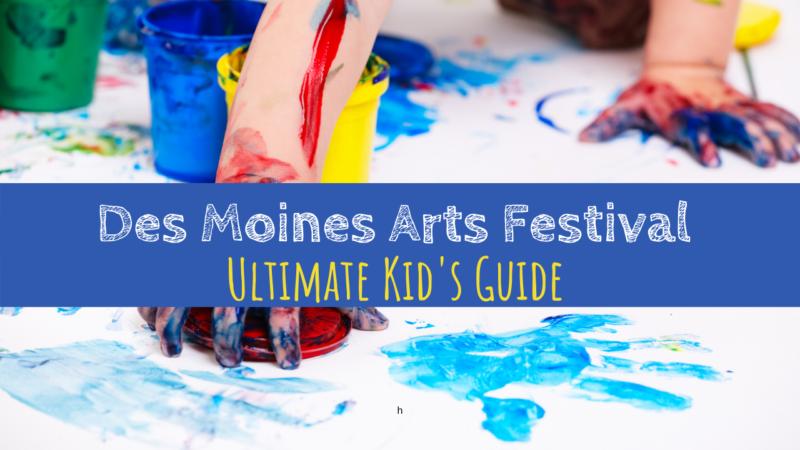 Des Moines Arts Festival: Ultimate Kid's Guide