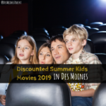 Des Moines, discounted summer movies, summer, iowa
