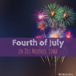 Fourth of July in Des Moines, Iowa, Fireworks, Independence Day