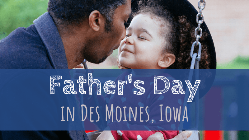 Father's Day in Des Moines