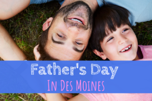 Father's Day, Des Moines, dads