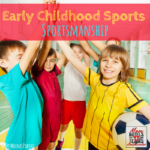 Early Childhood Sports: Sportsmanship
