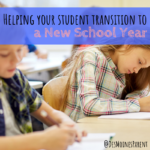 Helping Your Student Transition to a New School Year