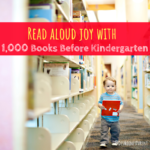 Read Aloud Joy with 1,000 Books Before Kindergarten