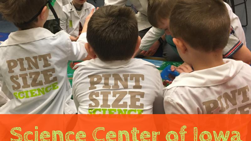 Science Center of Iowa: Little Learners STEM Programs