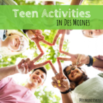 Teen Activities in Des Moines