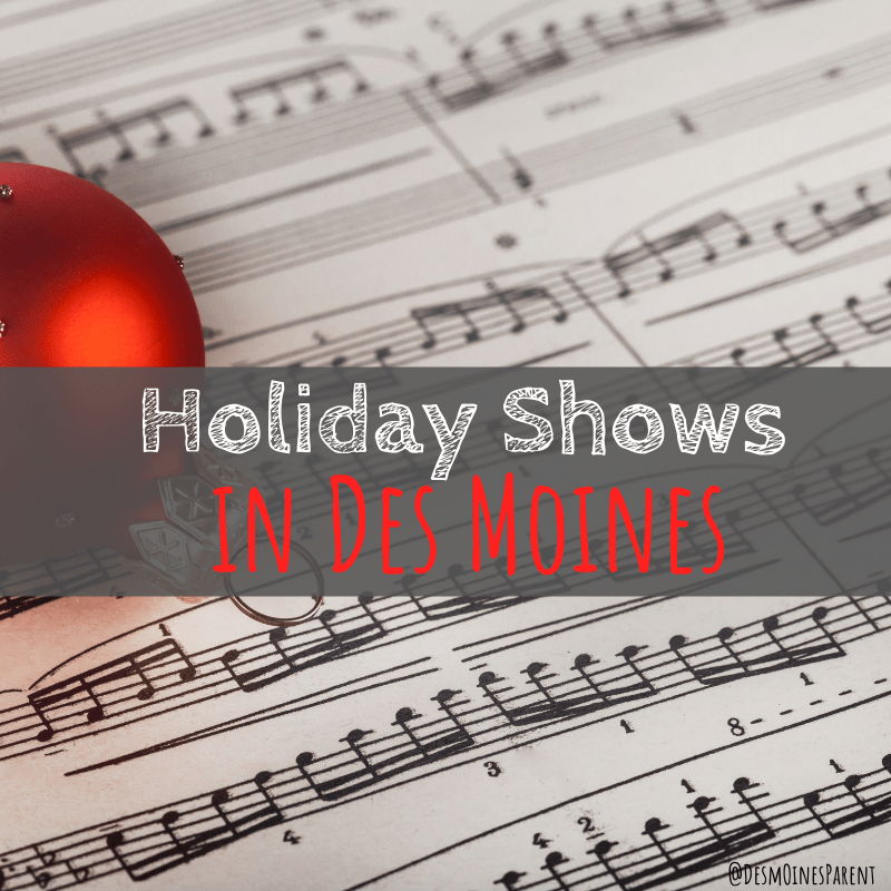 Des Moines, Iowa, shows, concerts, The Nutcracker, holiday music