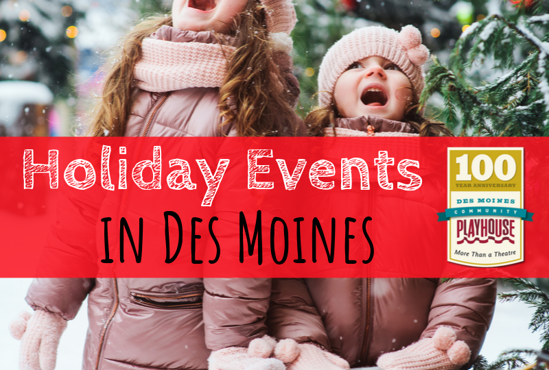 Holiday Events, Christmas, Holiday shows, Des Moines Playhouse, Des Moines, Iowa, Central Iowa