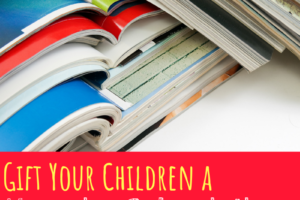 Magazine Subscriptions, gift giving, children, reading, education