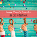 New Year's Events for Kids in Des Moines