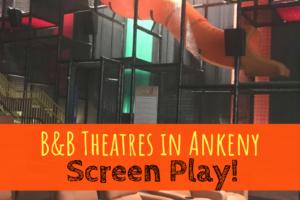 B&B Theatres, Ankeny, Screen Play!
