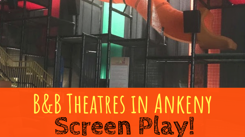 B&B Theatres in Ankeny: Screen Play!
