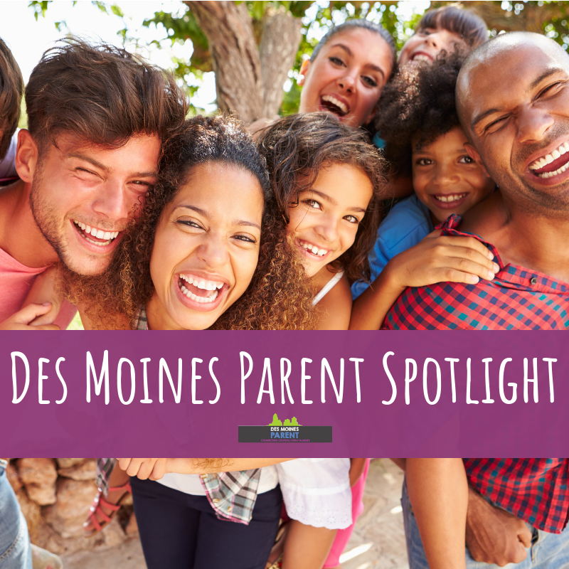 Des Moines, Parent, Des Moines Parent Spotlight