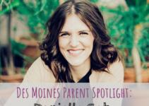 Des Moines Parent Spotlight, Danielle Gohr