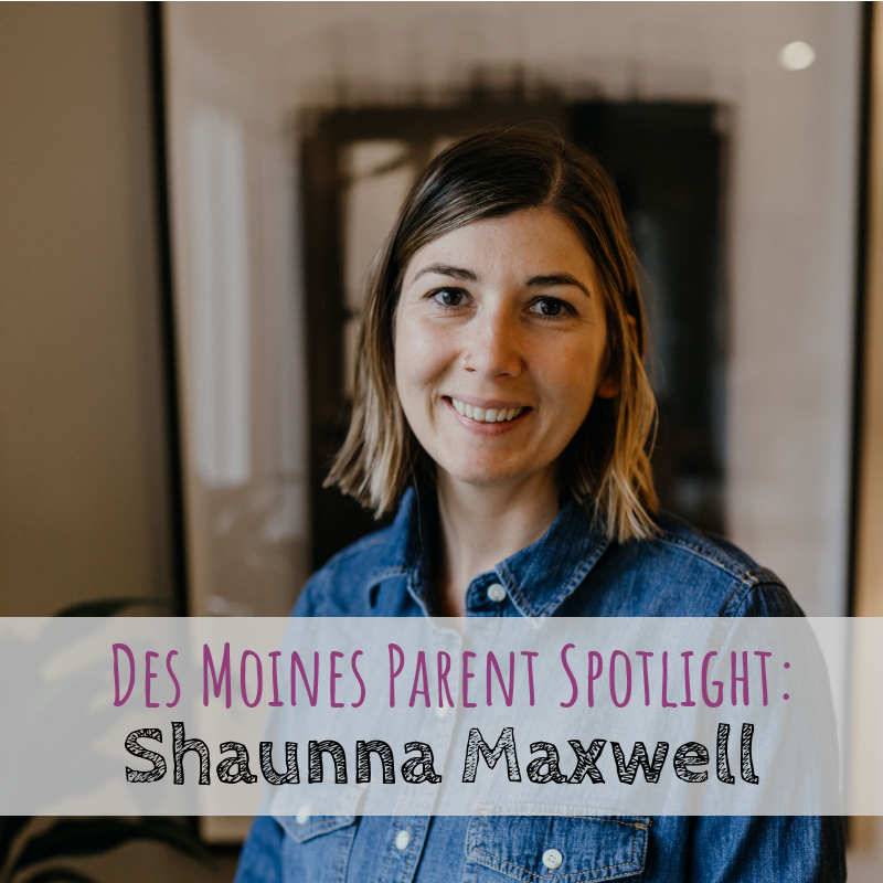 Des Moines Parent Spotlight, Return To The Table, Shaunna Maxwell
